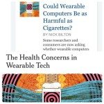NYT Can Wireless Wearable Computers Be As Harmful As Cigarettes? Science 'YES'!